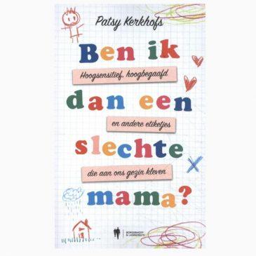 Ben ik dan een slechte mama – Patsy Kerkhofs